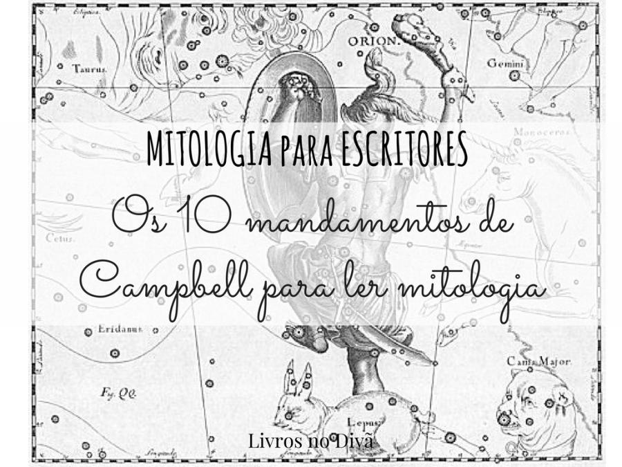 Mitologia para escritores: Os 10 mandamentos de Campbell para ler (e escrever!)mitologia